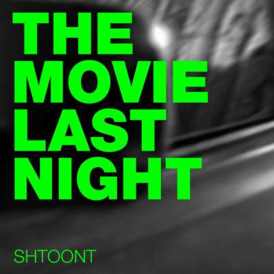Shtoont – The Movie Last Night