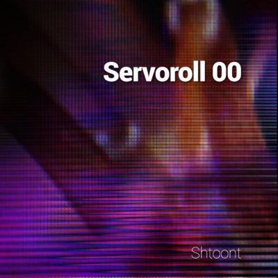 Shtoont – Servoroll 00