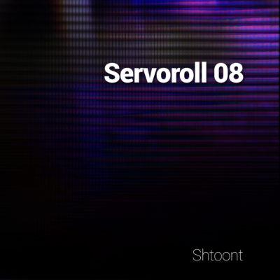 Shtoont – Servoroll 08
