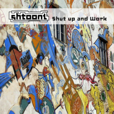 Shtoont – Shut up and Work